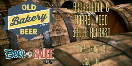 Old Bakery Beer School & Barrel Aged BBQ Sauce Release tickets