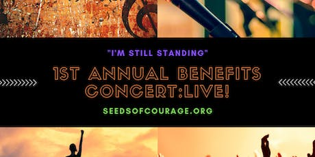 Seeds of Courage Inc.'s 1st Annual Benefits Concert tickets