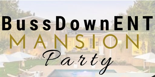 BUSSDOWNENT MANSION PARTY