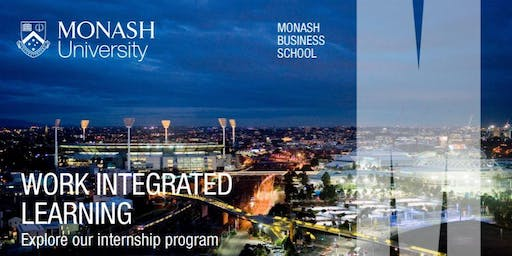Monash Business School Industry Placement Information Sessions 26 - 28 August 2019