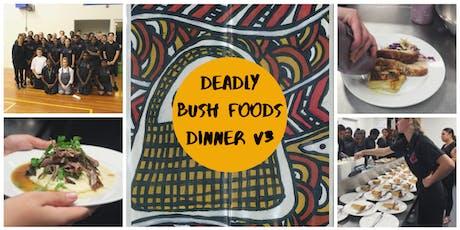 DEADLY BUSH FOODS DINNER V3 tickets