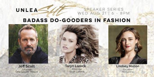 unleaSHE Speaker Series: Badass Do-Gooders In Fashion