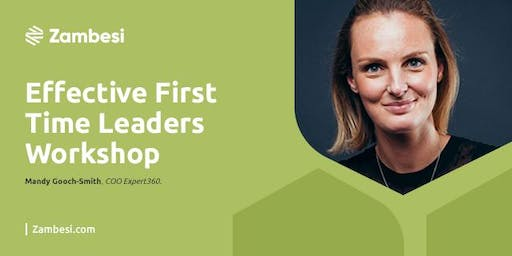 Effective First Time Leadership Workshop with Mandy Gooch-Smith, COO Expert360
