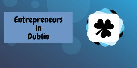 Entrepreneurs in Dublin: Launch Event tickets