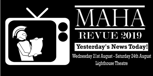 MAHA Revue 2019: Yesterday's News Today