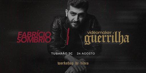 TUBARÃO x Workshop Videomaker Guerrilha com Fabrício Sombrio
