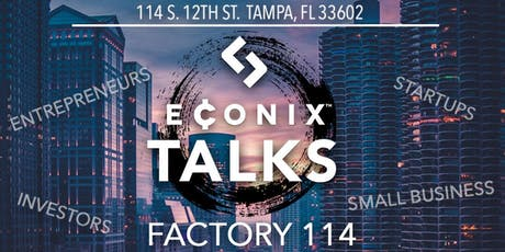 Econix Talks: Tampa's Summer Event For Entrepreneurs! tickets