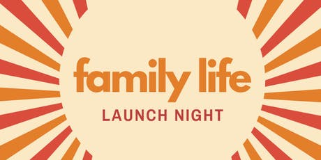 Family Life Launch Night 1 tickets