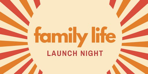 Family Life Launch Night 1