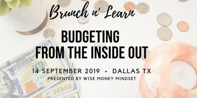 Brunch n' Learn Series - Budgeting From the Inside Out Workshop