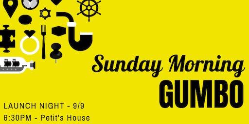 Sunday Morning Gumbo Launch Night