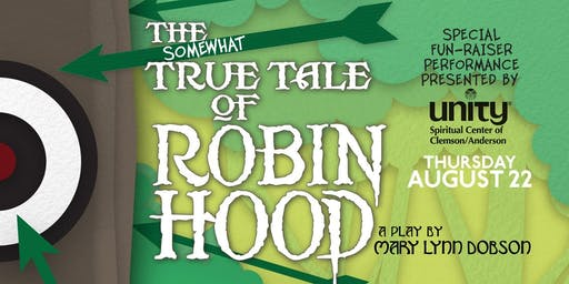 """The Somewhat True Tale of Robin Hood"" Fun-raising Event"