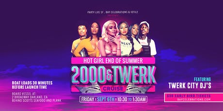 HOT GIRL END OF SUMMER 2000&TWERK CRUISE tickets