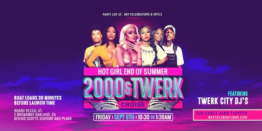 HOT GIRL END OF SUMMER 2000&TWERK CRUISE