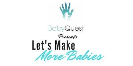 """Let's Make More Babies!"""