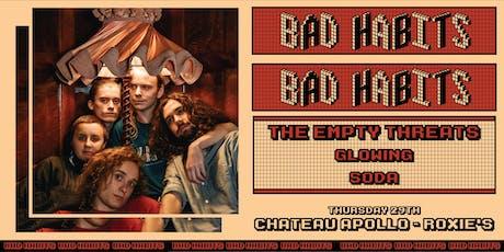 BAD HABITS // The Empty Threats, Glowing + Soda tickets