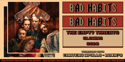 BAD HABITS // The Empty Threats, Glowing + Soda