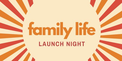 Family Life Launch Night 2