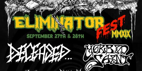 ELIMINATOR FEST 2019 - DAY 1 Featuring Deceased tickets