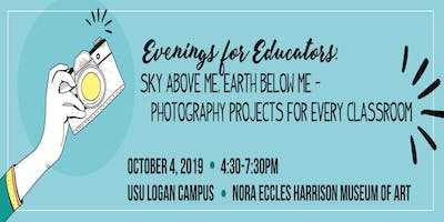 Evenings for Educators: Sky Above Me, Earth Below Me - Photography Projects for Every Classroom