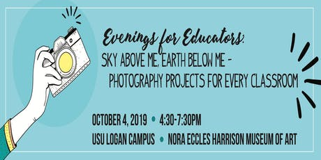 Evenings for Educators: Sky Above Me, Earth Below Me - Photography Projects for Every Classroom tickets