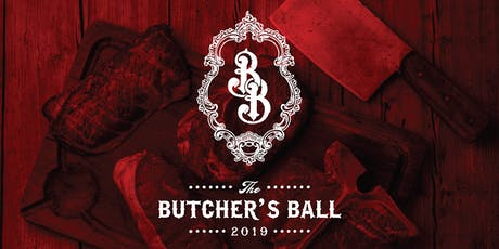The 4th Annual Butcher's Ball tickets