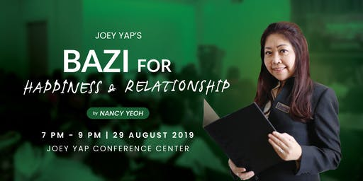 Joey Yap's Bazi For Happiness & Relationship by Nancy Yeoh