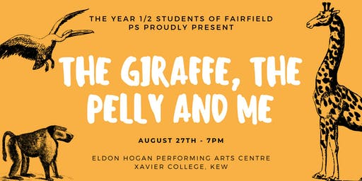 The Giraffe, The Pelly and Me: A Year 1/2 Fairfield PS Production