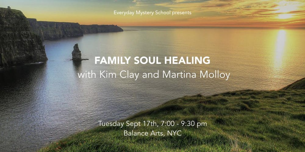 Family Soul Healing with Kim Clay and Martina Molloy Tickets, Tue