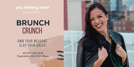 Brunch Crunch 03:Own Your Message. Slay Your Sales. tickets