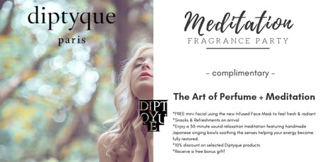 Free -The Art of Perfume+Meditation @ Diptyque SouthCoastPlaza-by Zenfinite tickets