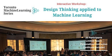 Design Thinking for AI + Machine Learning - 2019 Toronto Workshop tickets