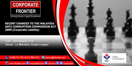 Recent Changes To The Malaysia  Anti-Corruption Commission Act 2009 tickets