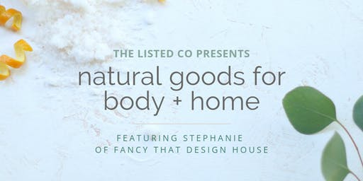 natural goods for body + home