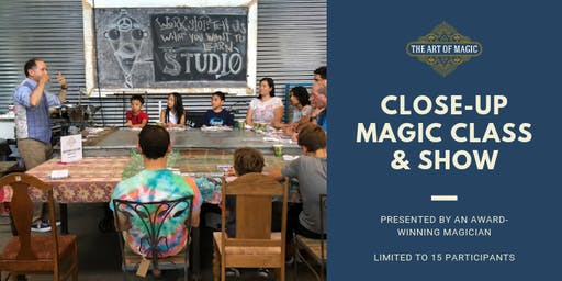 The Art of Magic: Close-Up Magic Class and Show