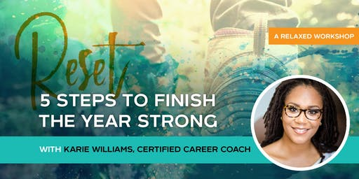Reset: 5 Steps to Finish the Year Strong