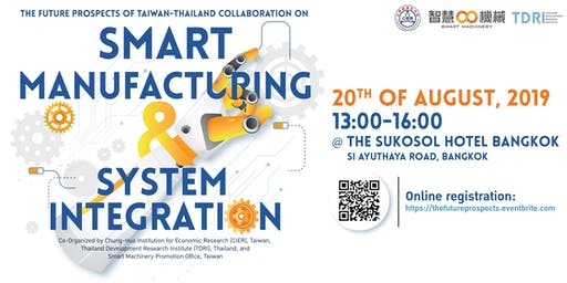 "The Future Prospects of Taiwan-Thailand Collaboration on ""Smart Manufacturing and System Integration"""
