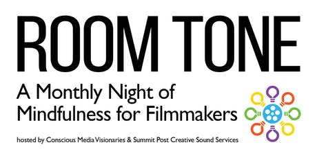 Room Tone: A Monthly Mindfulness Night for Filmmakers tickets