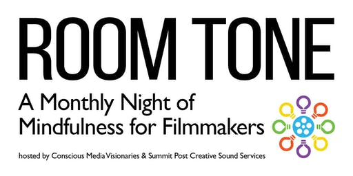 Room Tone: A Monthly Mindfulness Night for Filmmakers - Nov 2019
