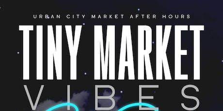 Tiny Market Vibes-After Dark tickets