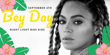 September 4th  Bey Day | Night Light Bike Ride tickets