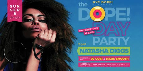 The Dope! Day Party with Special Guest DJ Natasha Diggs, DJ Cosi & Marc Smooth tickets