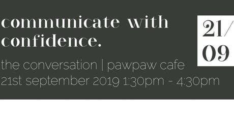 Communicate with Confidence: The Conversation tickets