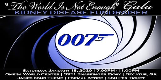 Kidney Disease Fundraiser: The World Is Not Enough Gala