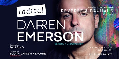 Bauhaus Houston & Reverse Presents: Darren Emerson  tickets