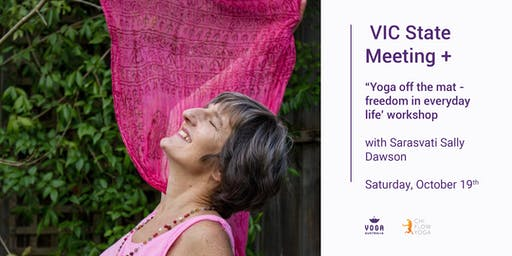 "VIC State Meeting + ""Yoga off the mat - freedom in everyday life"" Workshop"