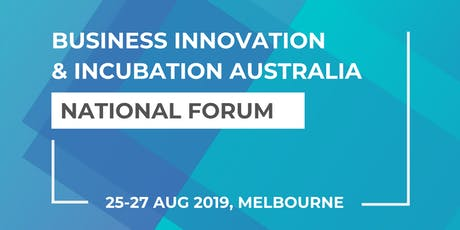 Business Innovation & Incubation Australia National Forum 2019 - Melbourne  tickets