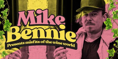 Mike Bennie presents Misfits of the Wine World tickets
