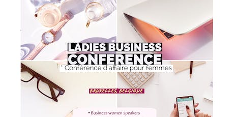 LADIES BUSINESS CONFERENCE .. et si on entreprenait?  II tickets