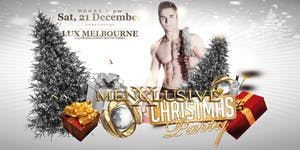 Christmas Delight Ladies Night Menxclusive - Melb 21...